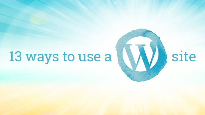 13-ways-to-use-wordpress